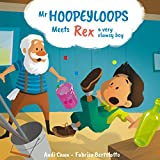 Mr. Hoopeyloops meets Rex, A Very Clumsy Boy (Explore Glass Artists Book 2)