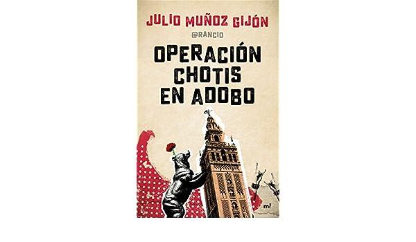 Amazon.com: Operación chotis en adobo (Spanish Edition) eBook: El Rancio, Julio Muñoz: Kindle Store