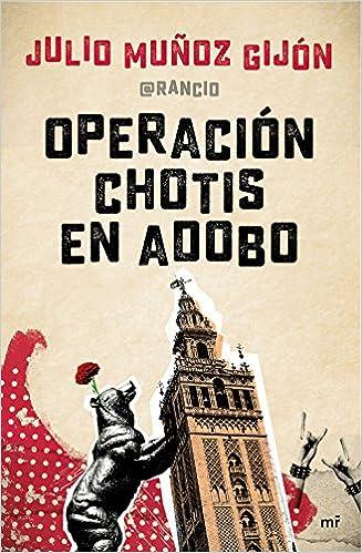 Operación chotis en adobo (Fuera de Colección): Amazon.es: Julio Muñoz El Rancio: Libros