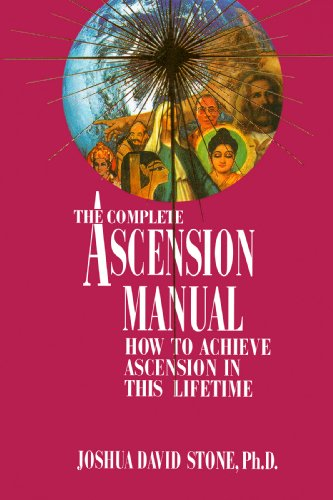 The Complete Ascension Manual: How to Achieve Ascension in This - Stones Ascension
