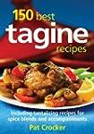 150 Best Tagine Recipes: Including Ta...