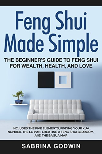 Incredible feng shui bagua bedroom Ideas Feng Shui Made Simple The Beginners Guide To Feng Shui For Wealth Health Amazoncom Feng Shui Made Simple The Beginners Guide To Feng