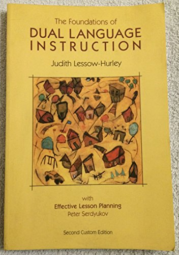 The Foundations of Dual Language Instruction with Effective Lesson Planning - Second Custom Edition