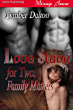 Love Slave for Two: Family Matters [Love Slave For Two, Book 2] (Siren Publishing Menage Amour with Manlove)