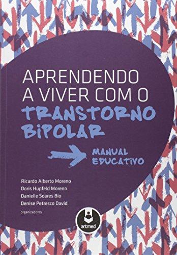 Aprendendo a Viver com o Transtorno Bipolar. Manual Educativo
