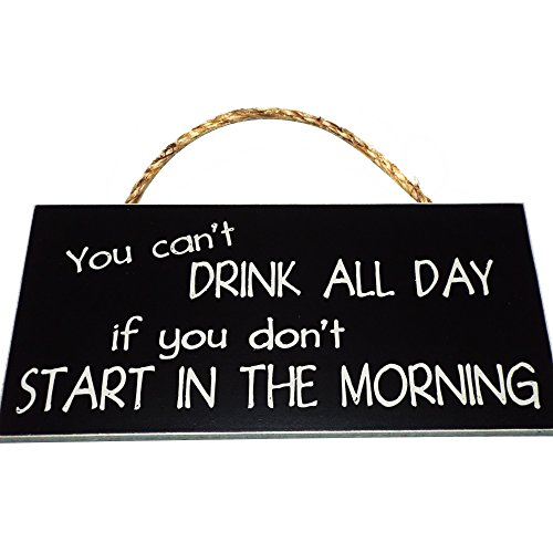 You-cant-Drink-All-Day-if-you-dont-Start-In-The-Morning-Vintage-Wood-Sign-For-Bar-and-Home-Wall-Decor-Or-Gift-PERFECT-BAR-OR-HOME-DECOR