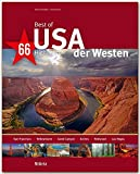 Best of USA - Der Westen - 66 Highlights - Ein Bildband mit über 210 Bildern auf 140 Seiten - STÜRTZ Verlag