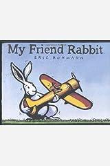 My Friend Rabbit (Caldecott Medal Book) by Eric Rohmann (2002-05-01) Hardcover