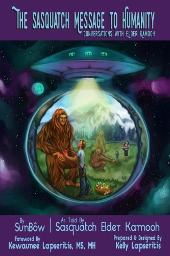 The Sasquatch Message to Humanity: Conversation with Elder Kamooh