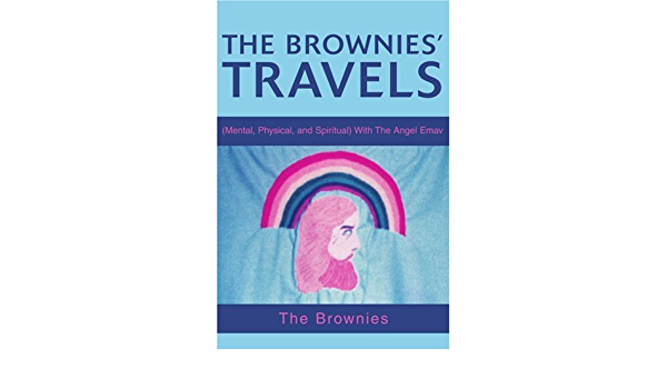 The Brownies Travels: Mental, Physical, and Spiritual with ...