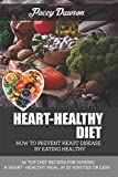 Product review for HEART-HEALTHY DIET: HOW TO PREVENT HEART DISEASE BY EATING HEALTHY: 36 Top Diet Recipes For Making a Heart-Healthy Meal in 25 Minutes or Less