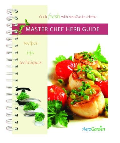 AeroGarden Master Chef Herb Cookbook