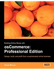 Building Online Stores with osCommerce: Professional Edition: Learn how to design, build, and profit from a sophisticated online business.