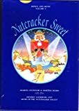 Nutcracker Sweet: Dessert Cookbook and Music of the Nutcracker Ballet (Menus and Music; Vol. 5) (Book + CD in hard case)