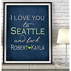 """I Love You to Seattle and Back"" Washington ART PRINT, Customized & Personalized UNFRAMED, Wedding gift, Valentines day gift, Christmas gift, Father's day gift, All Sizes"