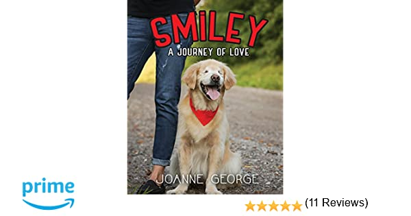 Smiley A Journey Of Love Joanne George Amazon - Born blind smiley the golden retriever becomes a loving therapy dog