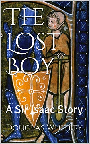 The Lost Boy: A Sir Isaac Story (The Sir Isaac Stories Book 1) (English Edition)