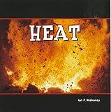 Heat, Ian F. Mahaney, 1404221867