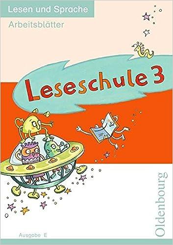 Leseschule - Ausgabe E: 3. Schuljahr - Lesen und Sprache ...