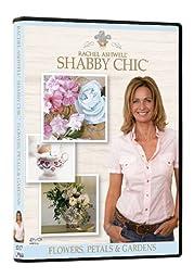 Rachel Ashwell\'s Shabby Chic: Flowers, Petals & Gardens