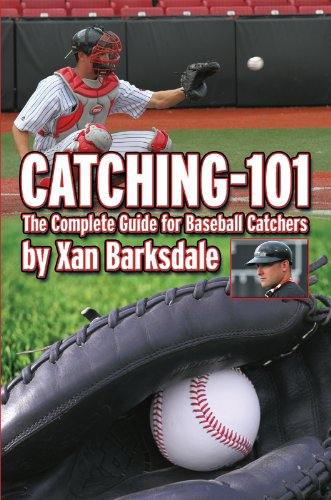 - Catching-101: The Complete Guide for Baseball Catchers