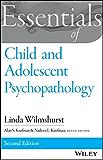 Essentials of Child and Adolescent Psychopathology (Essentials of Behavioral Science)
