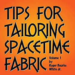 Tips for Tailoring Spacetime Fabric, Vol. 1