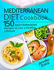 Mediterranean Diet Cookbook: 150 Mediterranean Recipes to Live a Healthy Lifestyle
