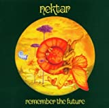 Remember the Future by Nektar