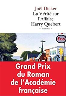 La vérité sur l'affaire Harry Quebert : roman, Dicker, Joël