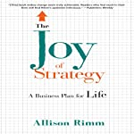 The Joy of Strategy: A Business Plan for Life | Allison Rimm