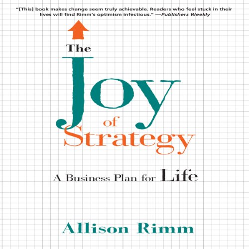 The Joy of Strategy: A Business Plan for Life by Bibliomotion, Inc