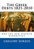 The Greek Debts 1821-2010, Gregory Zorzos, 1451541619