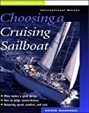 : The Complete Guide to Choosing a Cruising Sailboat