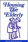 img - for Housing the Elderly book / textbook / text book