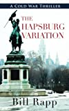 Image of The Hapsburg Variation (Cold War Thriller)