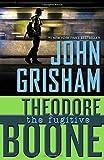 Books : Theodore Boone: The Fugitive