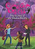 The Secret of the Shadow Bandit (The Curious Cat Spy Club)