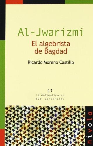 Descargar Libro Al-jwarizmi. El Algebrista De Bagdad Ricardo Moreno Castillo
