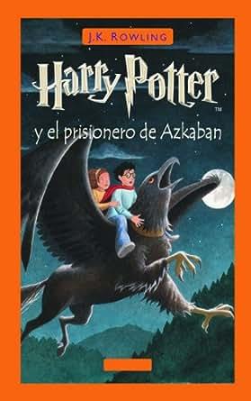 Harry Potter y el prisionero de Azkaban (Libro 3) eBook: J