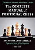 The Complete Manual Of Positional Chess: The Russian Chess School 2.0 - Opening And Middlegame-Konstantin Sakaev Kostantin Landa