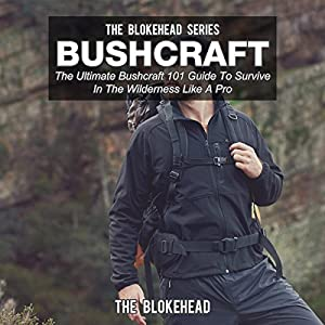 Bushcraft: The Ultimate Bushcraft 101 Guide to Survive in the Wilderness like a Pro Audiobook