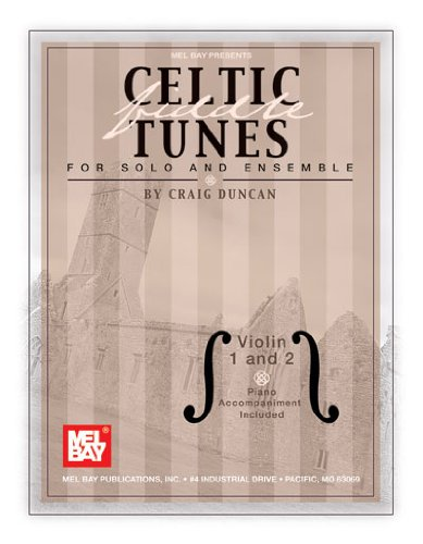 (Mel Bay Celtic Fiddel Tunes for Solo and Ensemble, Violin 1 and 2 -Piano Accompaniment Included )