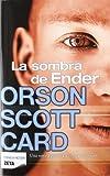 La Sombra de Ender, Orson Scott Card, 8498725917