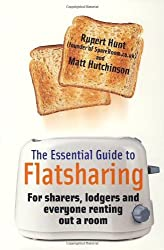 The Essential Guide to Flatsharing: For sharers, lodgers and everyone renting out a room