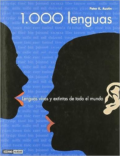 Descarga gratuita de libros en pdf. 1.000 lenguas: La diversidad de la palabra escrita y hablada en el planeta (Ilustrados / Tiempo libre) en español PDF PDB CHM