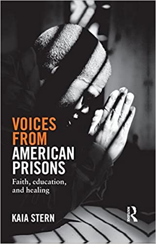 Voices from american prisons faith education and healing kaia voices from american prisons faith education and healing kaia stern 9781138819870 amazon books fandeluxe Image collections