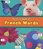 My First Book of French Words, Katy R. Kudela, 1429643692
