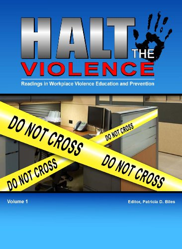(Halt The Violence: Readings in Workplace Violence Education and Prevention )
