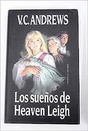 Los sueños de Heaven Leigh: Amazon.es: V. C. Andrews: Libros